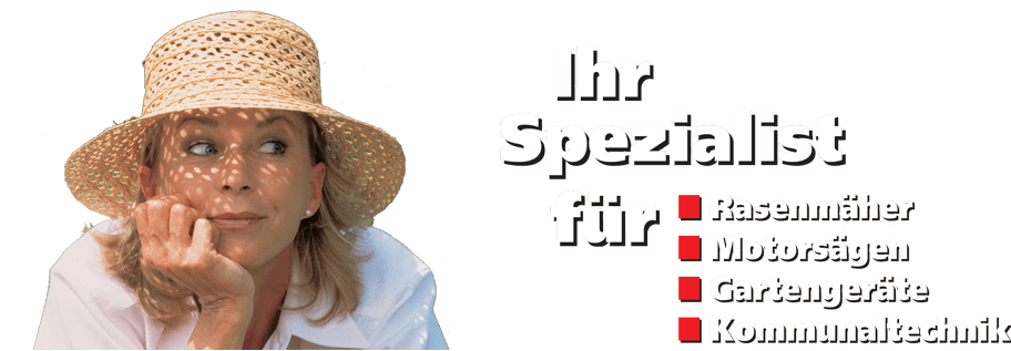 Ihr Spezialist in Sachen Gartengeräte Forstgeräte im Großraum Fürth, Nürnberg, Erlangen und Umgebung.